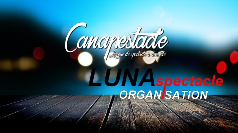 CANAPESTACLE / LUNA SPECTACLE ORGANISATION